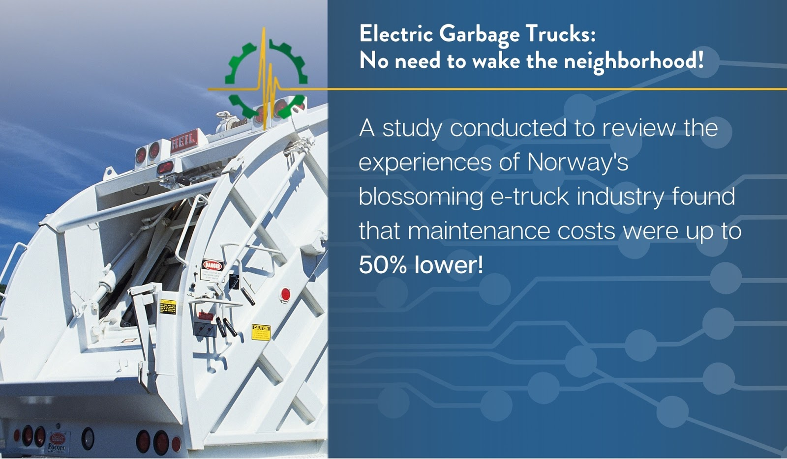A study conducted to review the experiences of Norway's blossoming e-truck industry found that maintenance costs were up to 50% lower